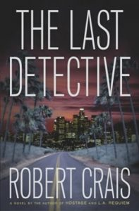 The Last Detective by Robert Crais