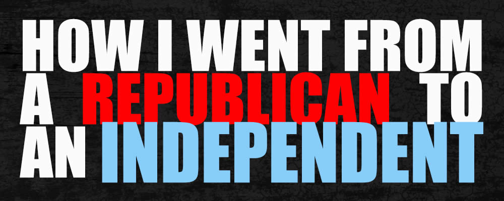 How I Went From A Republican To An Independent